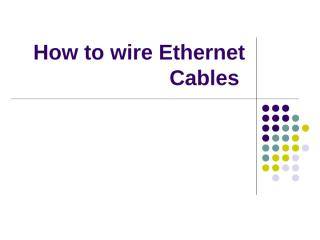 How to wire Ethernet Cables_090313.ppt