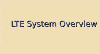LTE System Overview.ppt