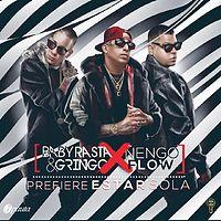 Baby Rasta y Gringo Ft. Nengo Flow - Prefiere Estar Sola.mp3
