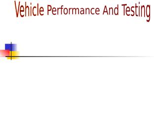 Vehicle Performance and Testing.ppt