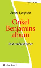 Aurora Ljungstedt - Onkel Benjamins album [ prosa ] [1a tryckta utgåva 1873, Senaste tryckta utgåva 1903, 488 s. ].pdf